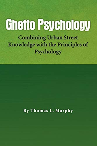 9781441572202: Ghetto Psychology: Combining Urban Street Knowledge with the Principles of Psychology