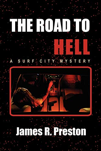 The Road to Hell: A Surf City Mystery: James Preston