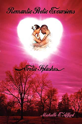 9781441572455: Romantic Poetic Excursions: Erotic Splashes