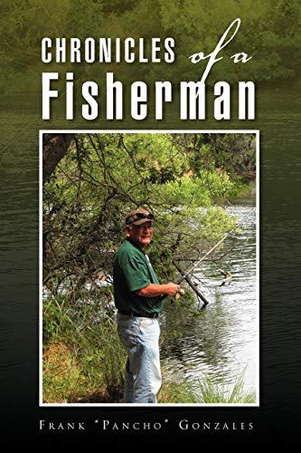 9781441573995: Chronicles of a Fisherman