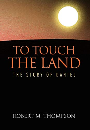 To Touch the Land: Robert M. Thompson