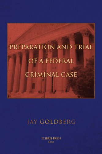 9781441579485: Preparation and Trial of a Federal Criminal Case