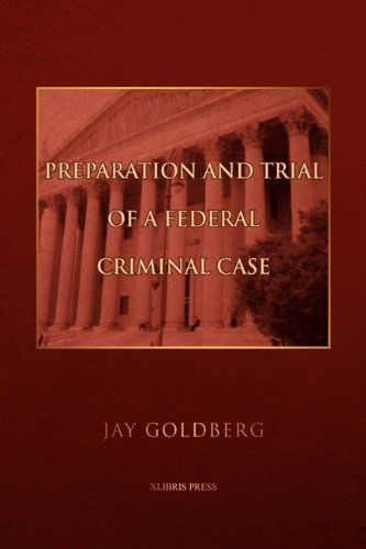 9781441579492: Preparation and Trial of a Federal Criminal Case
