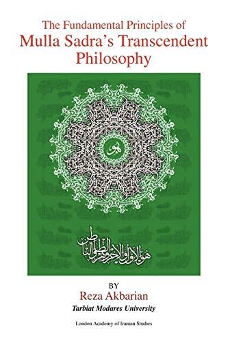 9781441580795: The Fundamental Principles of Mulla Sadra's Transcendent Philosophy