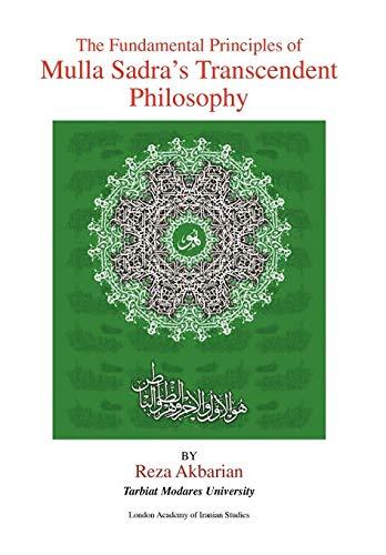 9781441580801: The Fundamental Principles of Mulla Sadra's Transcendent Philosophy