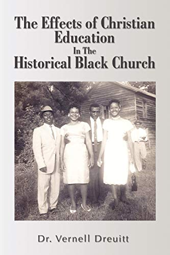 Christian Education in the Black Church: Vernell Antonio Dreuitt