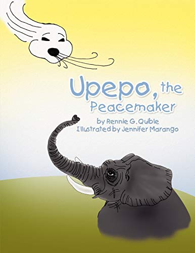 Upepo, the Peacemaker: Rennie G Quible