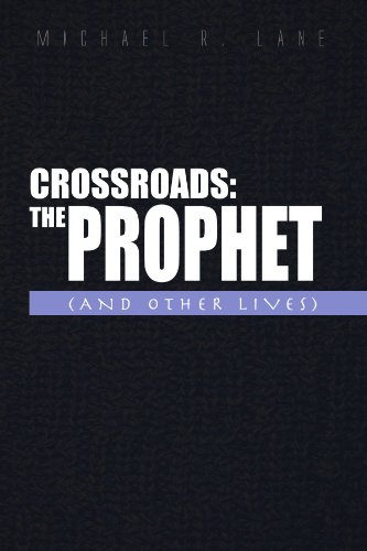 CROSSROADS: THE PROPHET (AND OTHER LIVES) (1441581782) by Michael R Lane