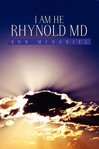 I am He Rhynold MD: Ron McDaniel