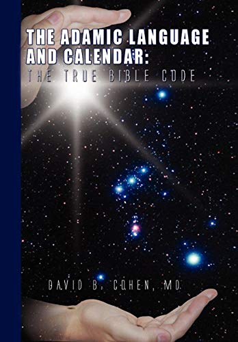 9781441581976: The Adamic Language and Calendar: The True Bible Code