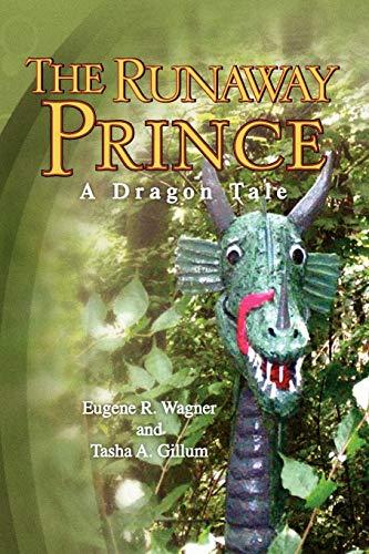 9781441582287: The Runaway Prince: A Dragon Tale