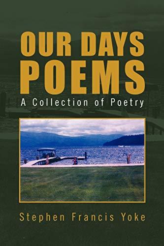 Our Days Poems: Stephen Francis Yoke