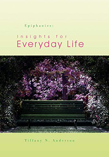 9781441582898: Epiphanies: Insights for Everyday Life