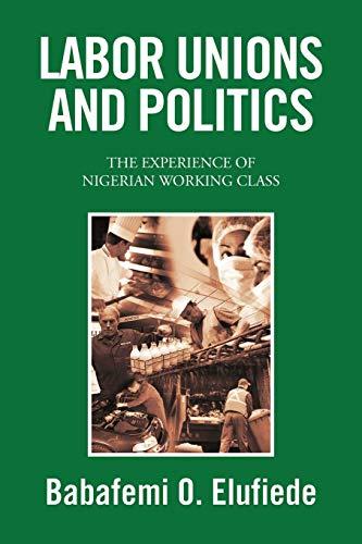 Labor Unions and Politics: Babafemi O Elufiede