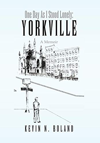 9781441583505: One Day as I Stood Lonely: Yorkville