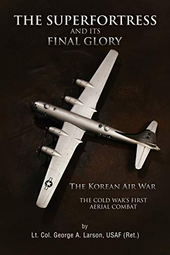 9781441583819: The Superfortress and Its Final Glory