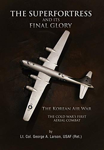 9781441583826: The Superfortress and Its Final Glory
