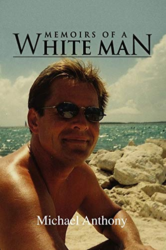 Memoirs of a White Man: michael anthony