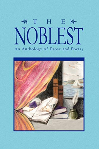 The Noblest: An Anthology of Prose and Poetry: Hopkins, George
