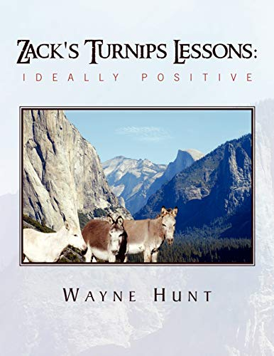 Zack's Turnips Lessons:Ideally Positive (9781441585950) by Wayne Hunt