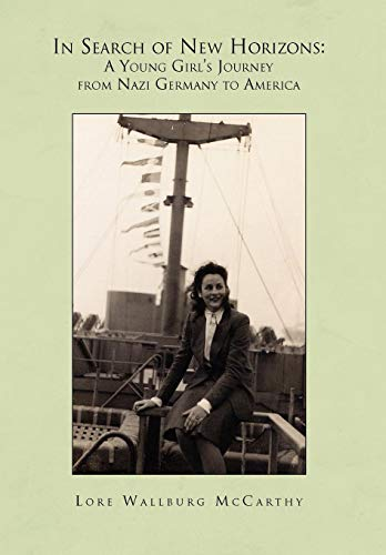 9781441587237: In Search of New Horizons: A Young Girl's Journey from Nazi Germany to America