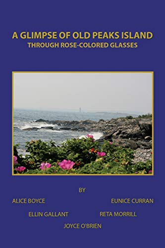 A Glimpse of Old Peaks Island: Through: Eunice Curran, Ellin
