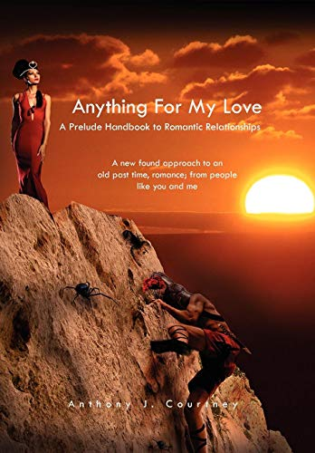 Anything For My Love: Anthony J. Courtney