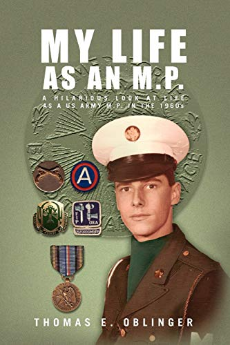 9781441589903: My Life as an M.P.: A hilarious look at life as a US Army M.P. in the 1960s