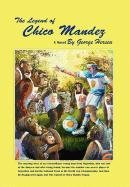 The Legend of Chico Mandez: George Herscu