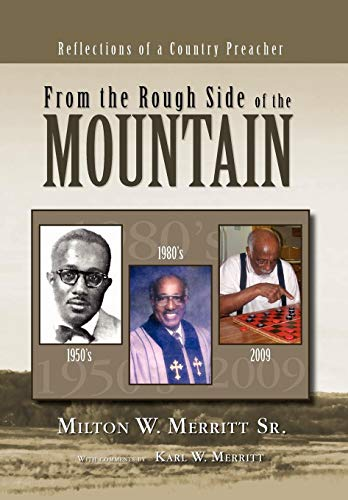 From the Rough Side of the Mountain: Reflections of a Country Preacher: Milton W. Merritt Sr.