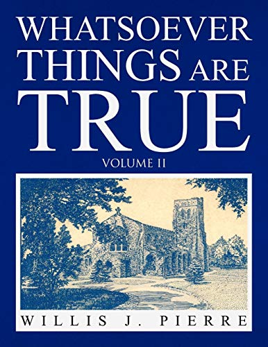 9781441591326: Whatsoever Things Are True Volume II