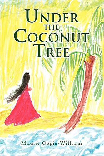 Under the Coconut Tree: Maxine Gopie-Williams