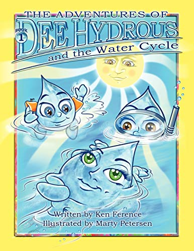The Adventures of Dee Hydrous and the Water Cycle: Ken Ference