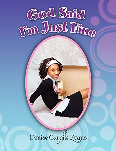 God Said Im Just Fine: Denise Evans
