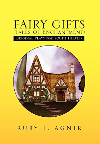 FAIRY GIFTS (Tales of Enchantment): Agnir, Ruby L.