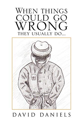 When Things Could Go Wrong They Usually Do.: David Daniels