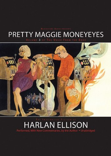 The Voice from the Edge: Pretty Maggie Moneyeyes (Library Edition) (1441700730) by Harlan Ellison