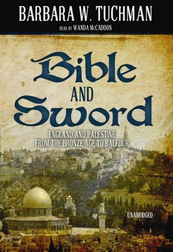 9781441702159: Bible and Sword: England and Palestine from the Bronze Age to Balfour (Library Edition)