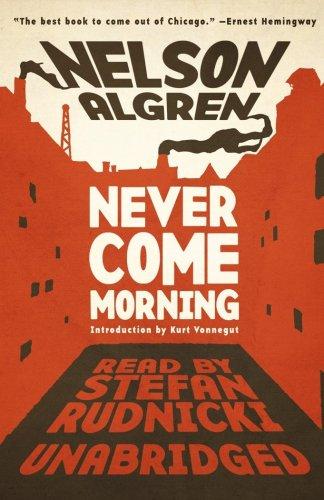 Never Come Morning -: Nelson Algren