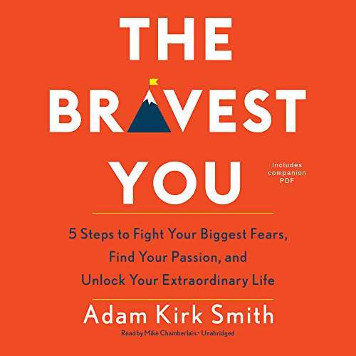 9781441702784: The Bravest You: Five Steps to Fight Your Biggest Fears, Find Your Passion, and Unlock Your Extraordinary