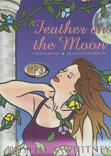 Feather on the Moon -: Phyllis A. Whitney