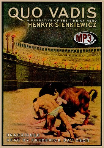 Quo Vadis - A Narrative of the Time of Nero: Henryk Sienkiewicz