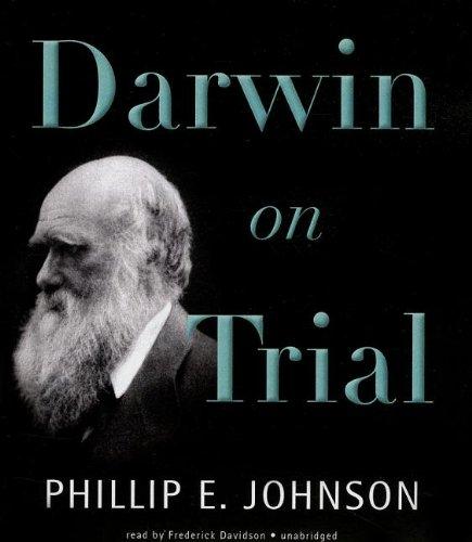Darwin on Trial: Phillip E. Johnson