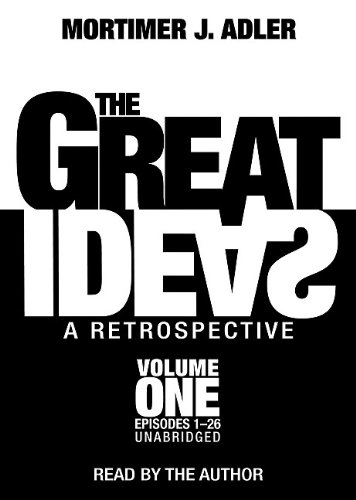 The Great Ideas: A Retrospective : Library: Adler, Mortimer J.