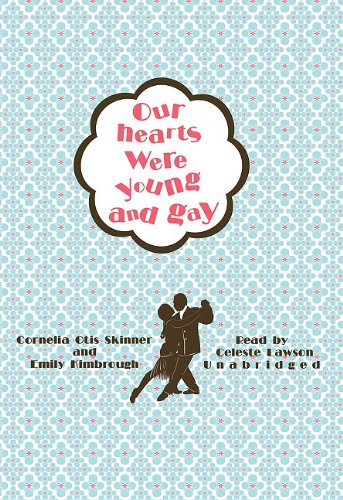 9781441706775: Our Hearts Were Young and Gay (Playaway Adult Nonfiction)