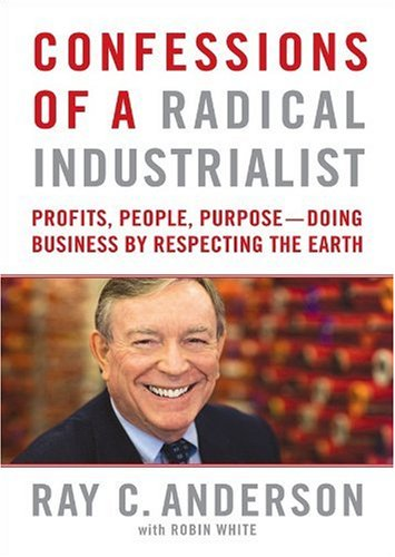 9781441706836: Confessions of a Radical Industrialist: Profits, People, Purpose: Doing Business by Respecting the Earth