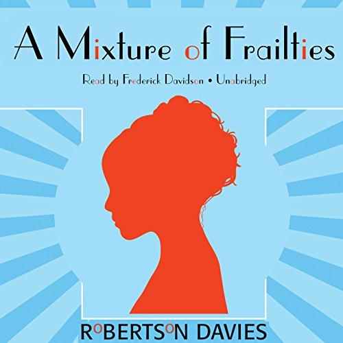 9781441709660: A Mixture of Frailties (Salterton Trilogy, Book 3) (The Salterton Trilogy)