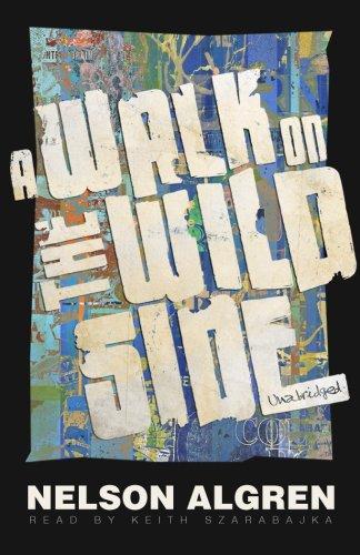 A Walk on the Wild Side -: Nelson Algren