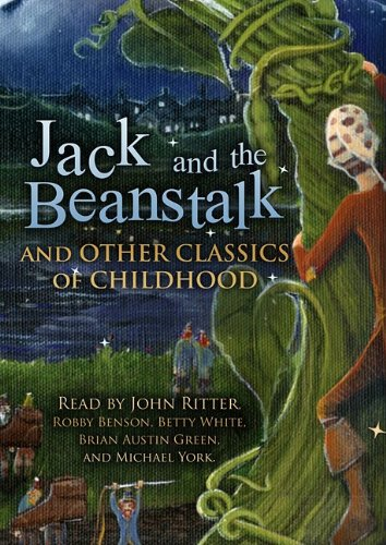 Jack and the Beanstalk and Other Classics of Childhood: Various Authors