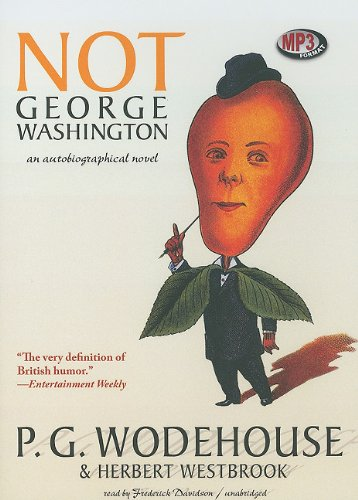 9781441713698: Not George Washington: An Autobiographical Novel